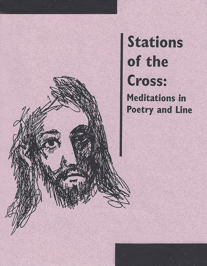 Stations of the Cross Meditations in Poety and Line